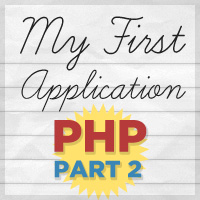 Creating Your First PHP Application: Part 2