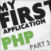 Creating Your First PHP Application: Part 3
